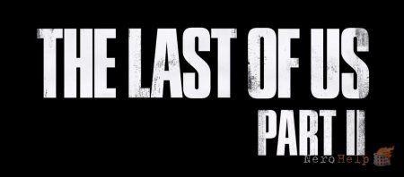 Відбувся офіційний анонс The Last of Us: Part II